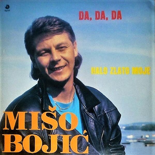 Miso Bojic 1990 Da da da a