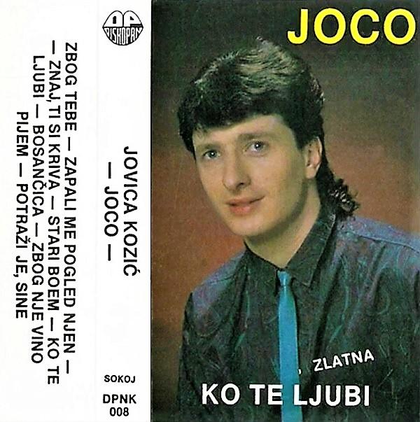 Jovica Kozic Joco 1990 Ko te ljubi