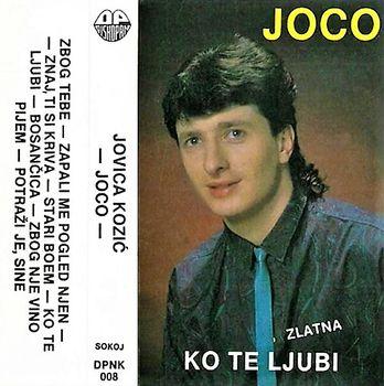 Jovica Kozic Joco 1990 - Ko te ljubi 39962700_Jovica_Kozic_Joco_1990_-_Ko_te_ljubi