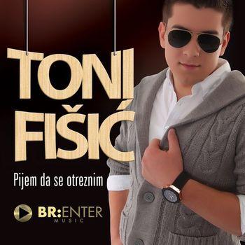 Toni Fisic 2019 - Pijem da se otreznim 50277794_Toni_Fisic_2019