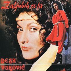 Desa Vukovic 1984 - Zaljubih se ja 53967250_Desa_Vukovic_1984-a